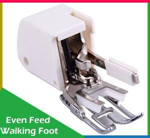 Even feed Walking Foot 2021