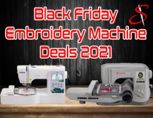 Black Friday Embroidery Machine deals 2021
